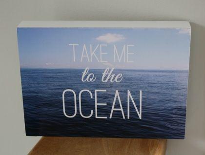 """Take me to the Ocean"" Inspirational Photo Block   Felt"