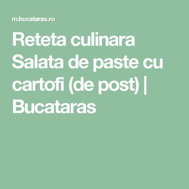 Salata de paste cu cartofi (de post)