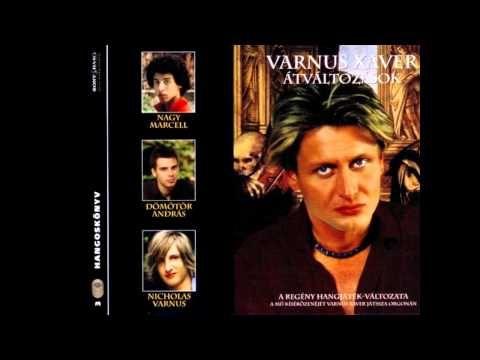 """""""ÁTVÁLTOZÁSOK"""" - VARNUS XAVER REGÉNYÉNEK HANGJÁTÉKA - YouTube"""