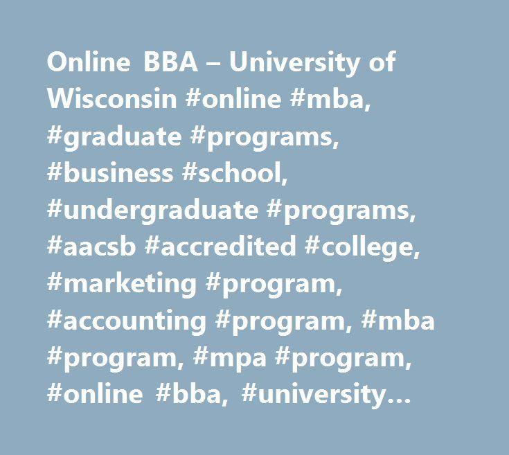 Online BBA – University of Wisconsin #online #mba, #graduate #programs, #business #school, #undergraduate #programs, #aacsb #accredited #college, #marketing #program, #accounting #program, #mba #program, #mpa #program, #online #bba, #university #online, #wisconsin, #usa http://new-zealand.nef2.com/online-bba-university-of-wisconsin-online-mba-graduate-programs-business-school-undergraduate-programs-aacsb-accredited-college-marketing-program-accounting-program-mba-progr/  # Online Bachelor of…