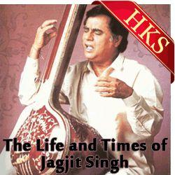 Song Name - Ek Chameli Ke Mandve Tale Album - The Life and Times of Jagjit Singh Singer(S) - Jagjit Singh