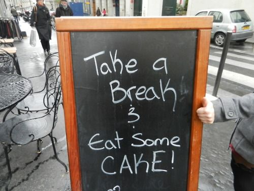 Take a break and eat some cake!
