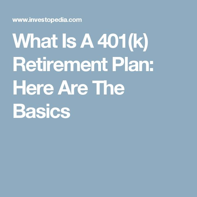 What Is A 401(k) Retirement Plan: Here Are The Basics