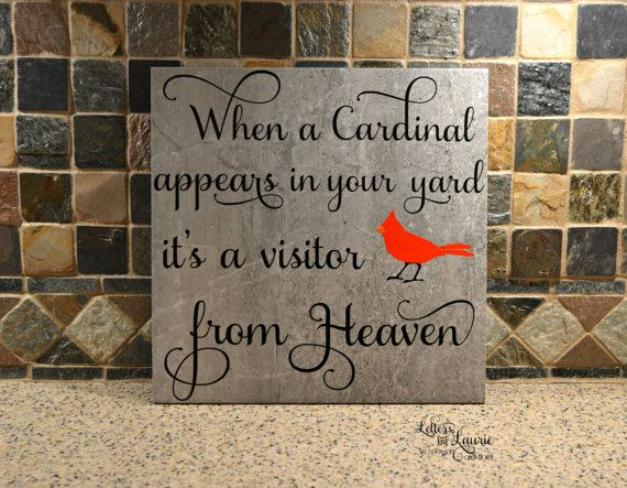 When a Cardinal appears in your yard its a visitor from Heaven  Personalized Memorial Sign - In Loving Memory - Memorial Gift  -----------------------------------------------------------------------------------------------  Personalization: This item can be personalized with a name and date. Please include the personal information in the notes to seller section during the check out process…