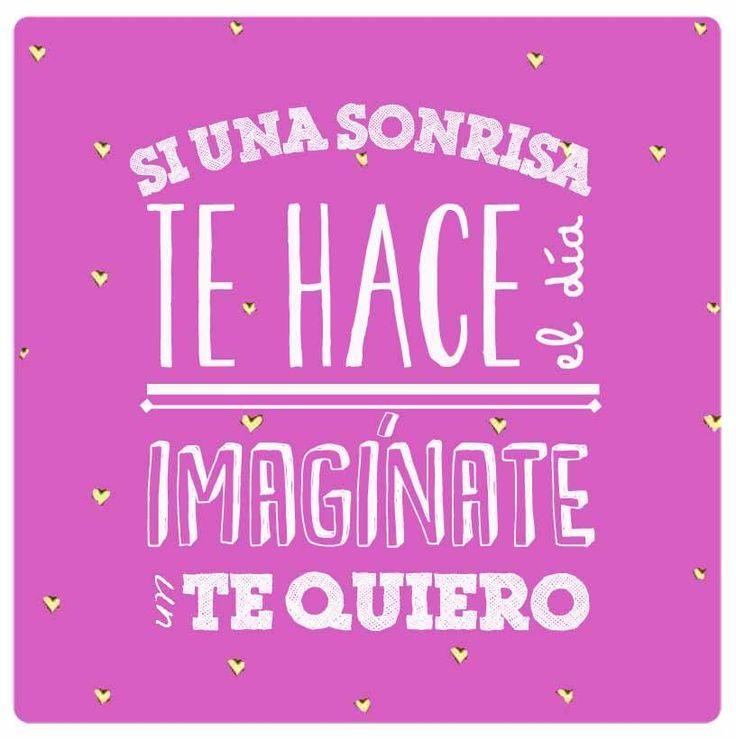 """Si una #Sonrisa te hace el día, imagínate un """"Te Quiero"""" #Citas #Frases @Candidman"""