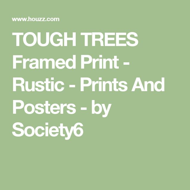 TOUGH TREES Framed Print - Rustic - Prints And Posters - by Society6