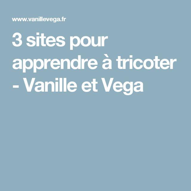 3 sites pour apprendre à tricoter - Vanille et Vega