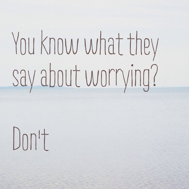 Don't worry #quote