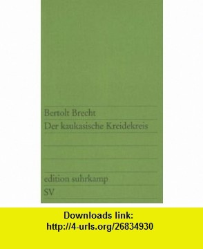 Der Kaukasische Kreidekreis (German Edition) (9783518100318) Bertolt Brecht , ISBN-10: 3518100319  , ISBN-13: 978-3518100318 ,  , tutorials , pdf , ebook , torrent , downloads , rapidshare , filesonic , hotfile , megaupload , fileserve