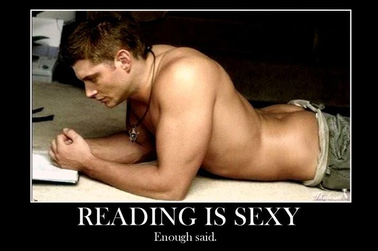 Reading is Sexy. Enough said!!!!
