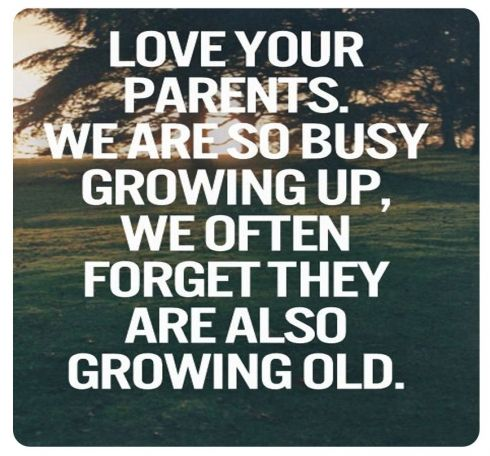 Love your parents. We are so busy growing up, we often forget they are also growing old.#familylove #quotes #parents #growingup