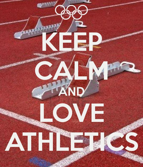 KEEP CALM AND LOVE ATHLETICS