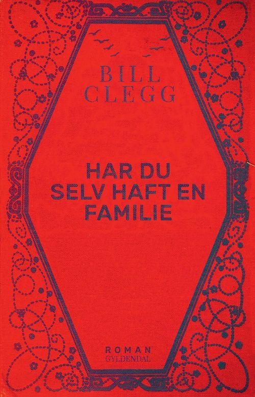 har du selv haft en familie...  T.'16...              .................#billclegg#bog#bøger#books#novel#roman#reading#læsning