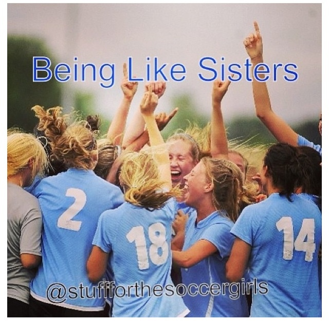 Our Team = Soccer Sisters!  Grew up together on soccer with tons of amazing memories that we share only with each other!