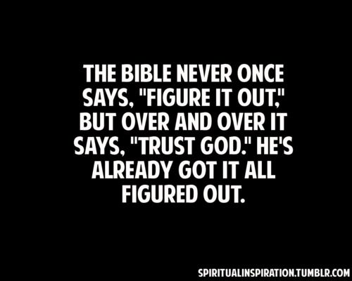 : Inspiration, Quotes, Trust God, Faith, Truth, Thought, The Bible, Trustgod