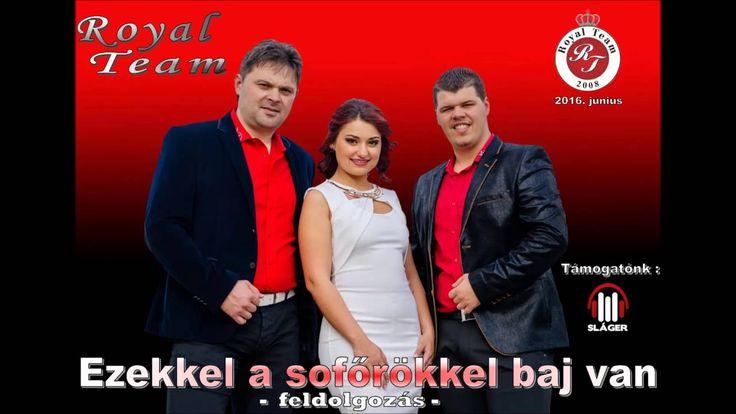 Royal Team 2016 - Ezekkel a sofőrökkel baj van (Official Audio Music) - ...