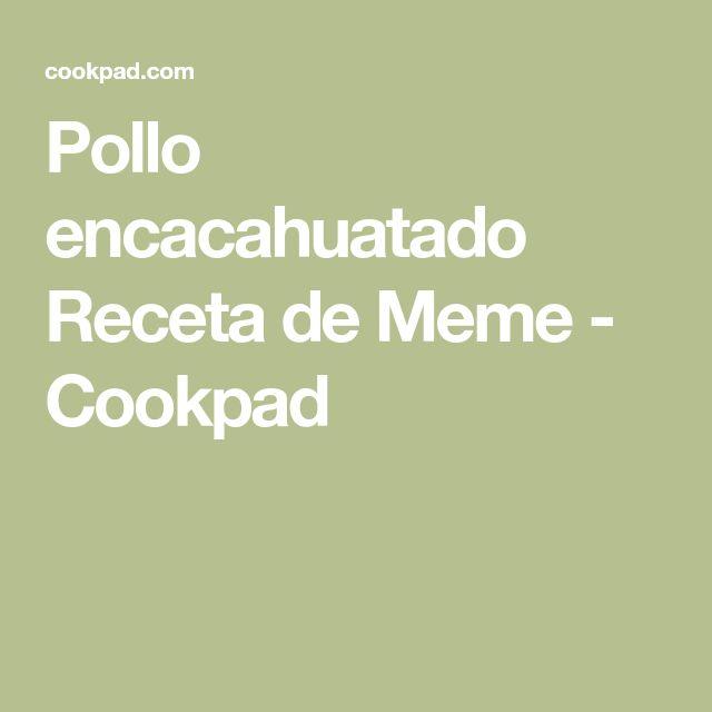 Pollo encacahuatado Receta de Meme - Cookpad
