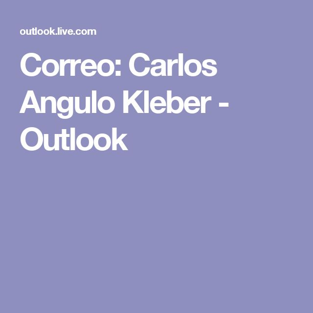 Correo: Carlos Angulo Kleber - Outlook