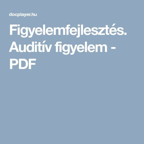 Figyelemfejlesztés. Auditív figyelem - PDF