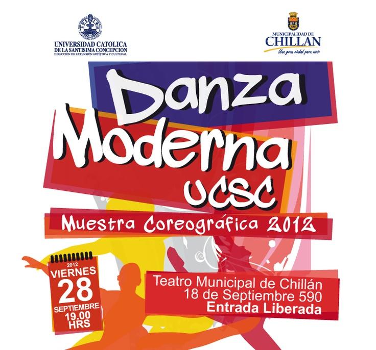 "DANZA MODERNA CHILLÁN: ""Muestra Coreográfica 2012"". Viernes 28 de Septiembre, 19.00 hrs. Teatro Municipal de Chillán, Entrada Liberada."