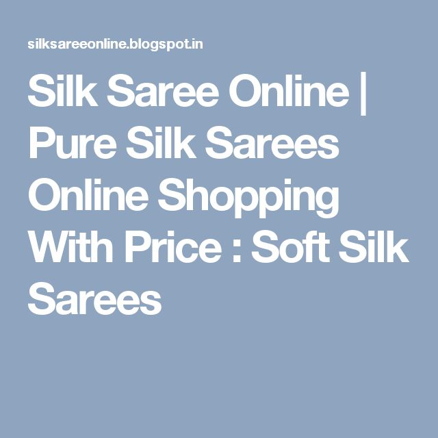 Silk Saree Online | Pure Silk Sarees Online Shopping With Price: Soft Silk Sarees