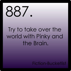 """""""What are we going to do today, Brain?"""" """"Same thing we do everyday, Pinky, try to take over the world!"""""""