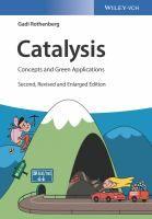 Catalysis : concepts and green applications / Gadi Rothenberg #novetatsfiq2018