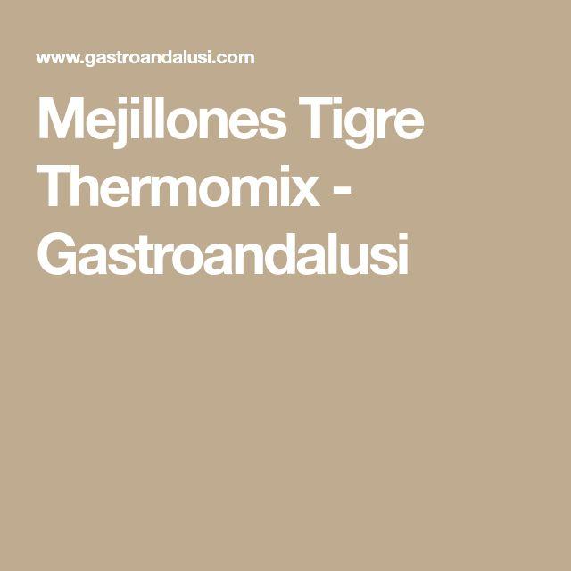 Mejillones Tigre Thermomix - Gastroandalusi