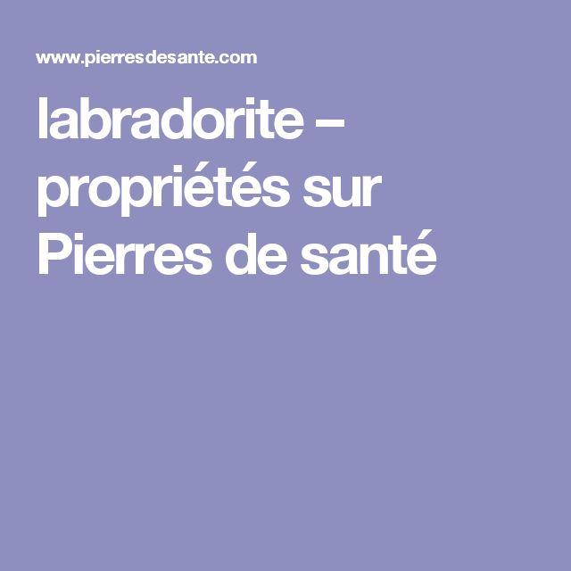 labradorite – propriétés sur Pierres de santé