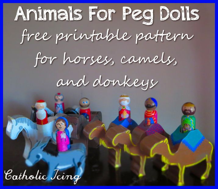 """Wooden animals for peg dolls- the peg dolls can actually """"ride"""" in these, and she shares free patterns for cutting our horses, donkeys, and camels yourself. :-)"""