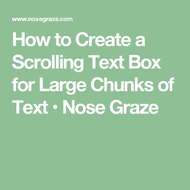 How to Create a Scrolling Text Box for Large Chunks of Text • Nose Graze