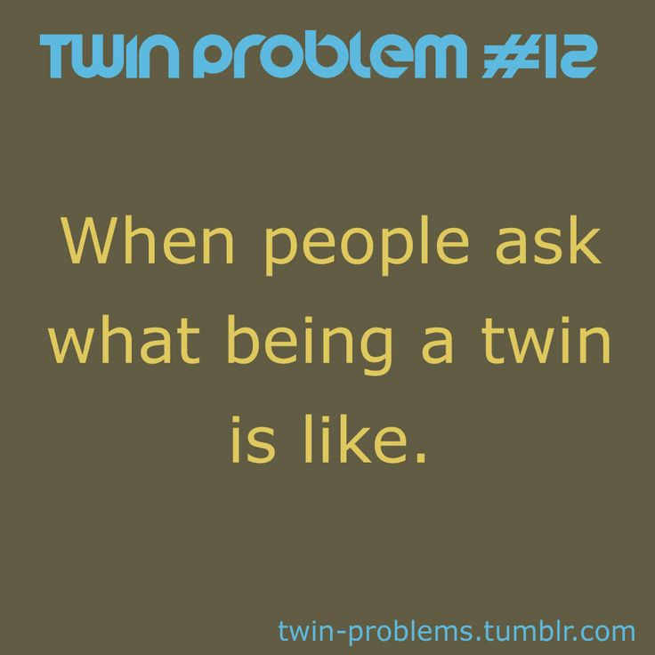 Twin Problems - How should I know, Aaarrrggghhh
