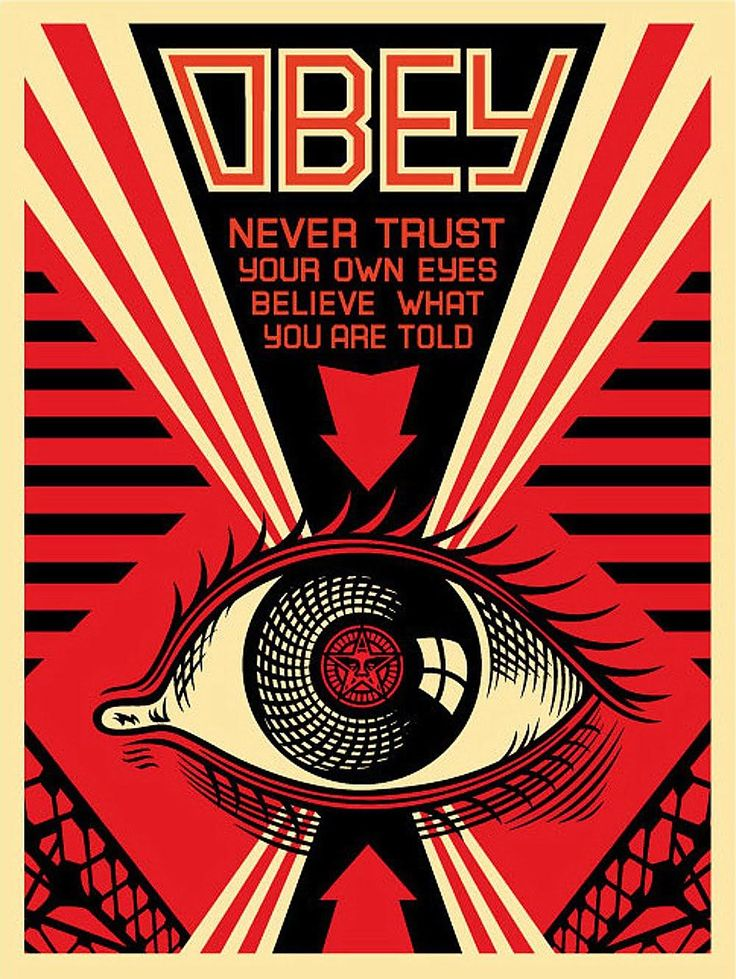 "Shepard Fairey _ "" Never trust your own eyes believe what you are told """