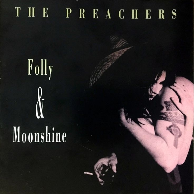 Folly and Moonshine | The Preachers