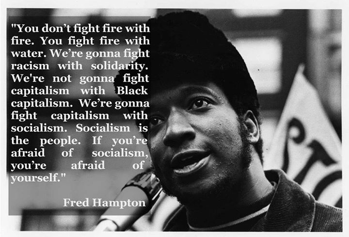 """""""You don't fight fire with fire…"""" – Fred Hampton - More at: http://quotespictures.net/22485/you-dont-fight-fire-with-fire-fred-hampton"""