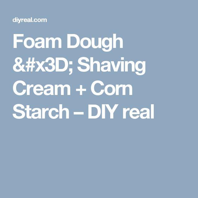 Foam Dough = Shaving Cream + Corn Starch – DIY real