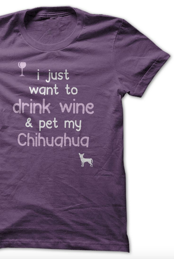 Chihuahua + Wine = Heaven! I love this. http://theilovedogssite.com/product/drink-wine-chihuahua/?utm_source=PinterestAd_ChihuahuaWine&utm_medium=link&utm_campaign=PinterestAd_ChihuahuaWine