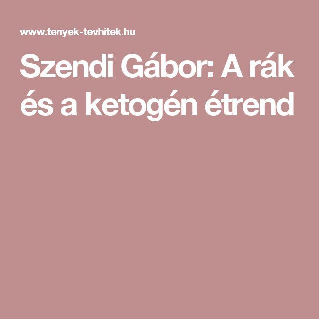 Szendi Gábor: A rák és a ketogén étrend