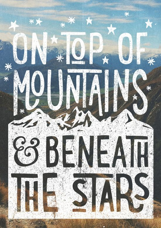 On Top Of Mountains And Beneath The Stars Travel Quote
