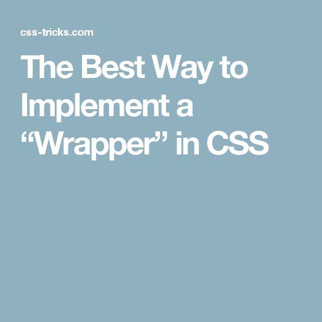 "The Best Way to Implement a ""Wrapper"" in CSS"