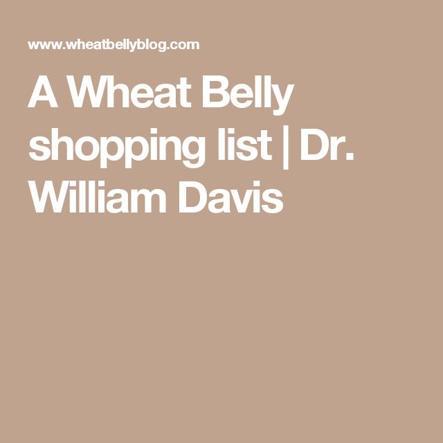A Wheat Belly shopping list | Dr. William Davis