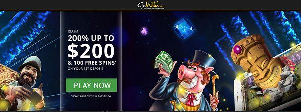 GO WILD DEPOSIT BONUS - 200% UP TO $200 PLUS 100 FREE SPINS - NEW CASINO PLATFORM  Go Wild has most definitely 'gone wild' ... Introducing the brand new Go Wild Casino! Players can claim a wild 200% up to $200 PLUS 100 free spins!