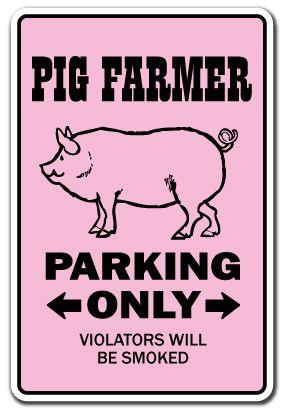 PIG FARMER Novelty Sign pigs parking farm hog sow pork bacon piggy country ham | eBay