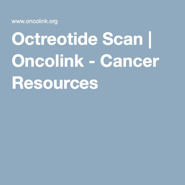 Octreotide Scan | Oncolink - Cancer Resources