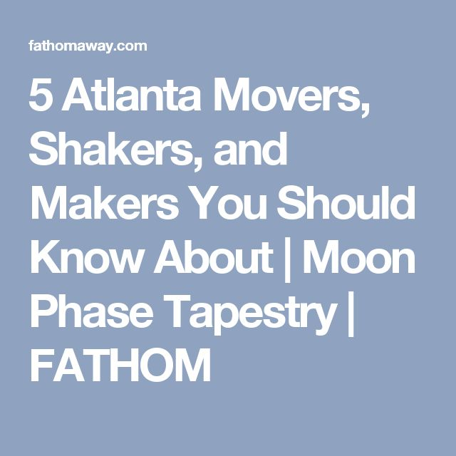 5 Atlanta Movers, Shakers, and Makers You Should Know About | Moon Phase Tapestry | FATHOM