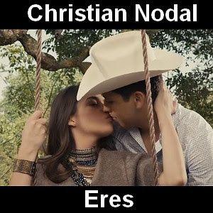 Acordes D Canciones: Christian Nodal - Eres