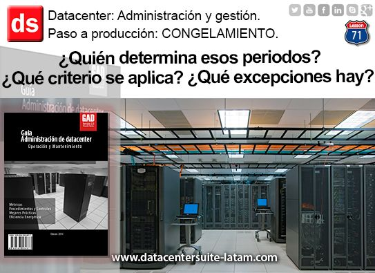 Datacentersuite, Datacenter  Congelamiento: ¿Quien determina esos periodos? ¿Qué criterio se aplica? ¿Que excepciones hay?