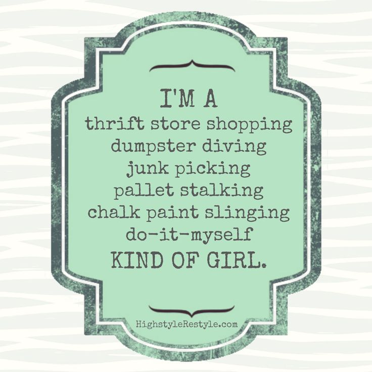 I'm a thrift store shopping, dumpster diving, junk picking, pallet stalking, chalk paint slinging, do-it-myself kind of girl.  http://www.highstylerestyle.com/  #diy #chalk paint