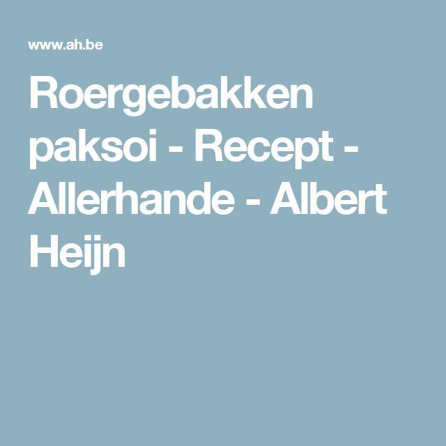 Roergebakken paksoi - Recept - Allerhande - Albert Heijn