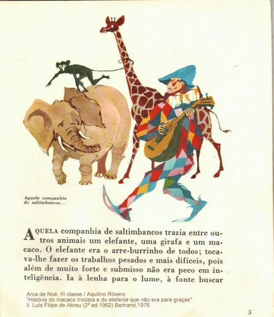 """(Arca de Noé, III classe; 2) """"História do macaco trocista e do elefante que não era para graças"""" / Aquilino Ribeiro; Ilustrações de Luís Filipe de Abreu.Livraria Bertrand. (2ª 1962) reimpressão de 1976."""